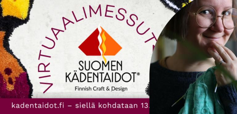 Kurkista Suomen Kädentaidot-virtuaalimessuille – kuva vain Käsityökekkereillä